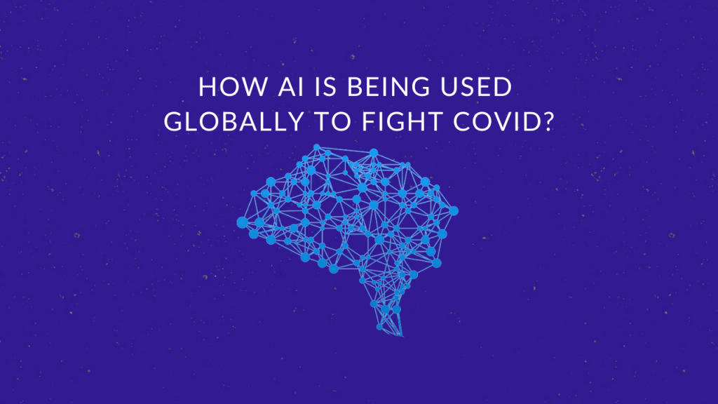 How AI is being used globally to fight coronavirus?