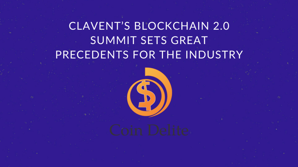 Coin Delite: Clavent's Blockchain 2.0 Summit Sets Great Precedents for the Industry